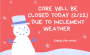 CORE Closed on 2/12/21